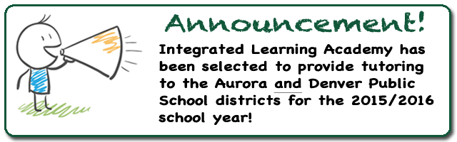 Integrated Learning Academy has been selected to provide tutoring to both Aurora and Denver Public School districts for the 2015/2016 school years
